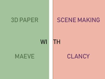 3D Paper Scene Making with Maeve Clancy