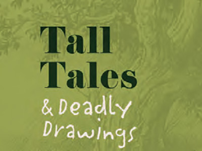 Tall Tales and Deadly Drawings