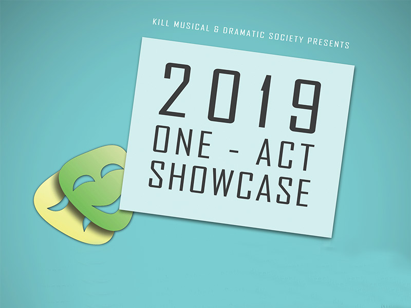 One Act Showcase - Kill Musical & Dramatic Society