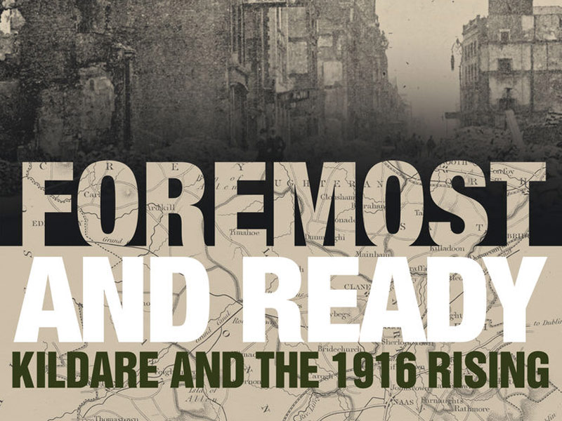 Foremost and Ready: Kildare and 1916