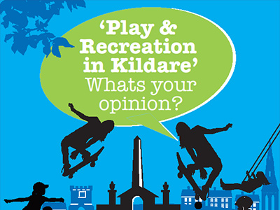 Play & Recreation in Kildare - What's Your Opinion?